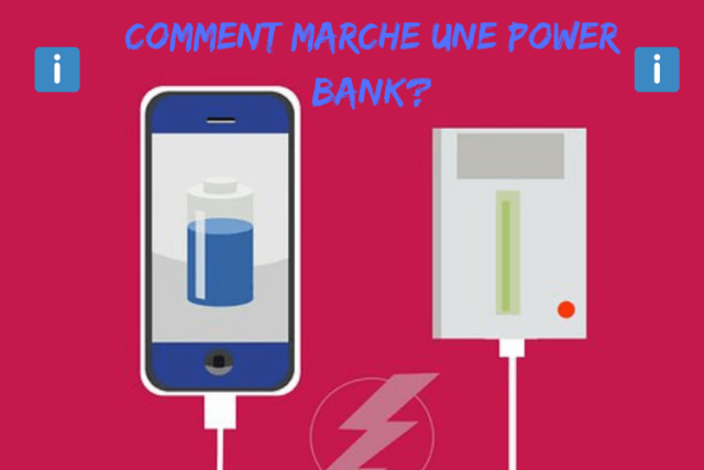 Comment marche une power bank?